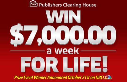 Publishers Clearing House - Win $7,OOO.OO A Week For Life! - Prize Event Winner Announced October 21st on NBC!